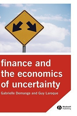 Finance and the Economics of Uncertainty  by  Gabrielle Demange