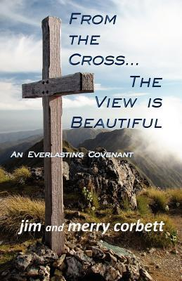 From the Cross... the View Is Beautiful Jim  Corbett