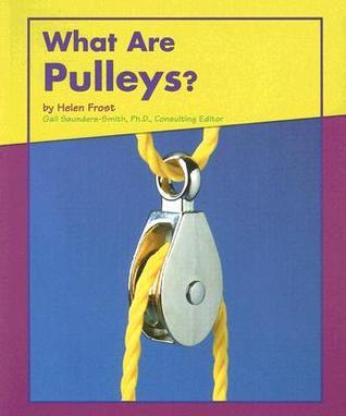 What Are Pulleys Helen Frost