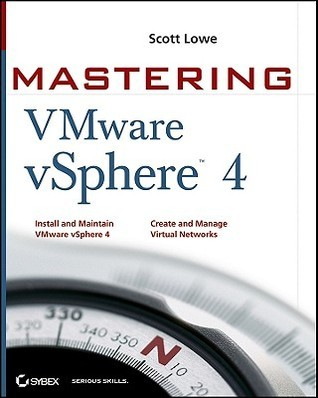 Mastering VMware vSphere 4  by  Scott Lowe