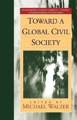 Toward a Global Civil Society  by  Michael Walzer
