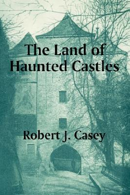 The Land of Haunted Castles  by  Robert Casey