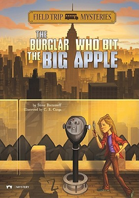 The Burglar Who Bit the Big Apple Steve Brezenoff