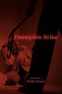 Preemptive Strike  by  Phillip Torsrud