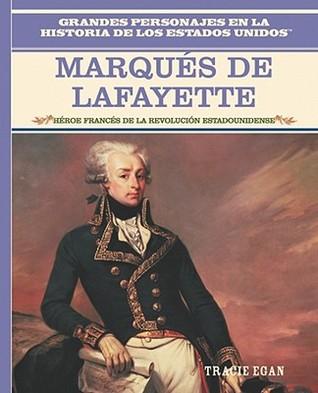 Marques de Lafayette: Heroe Frances de la Revolucion Estadounidense Kathleen Collins