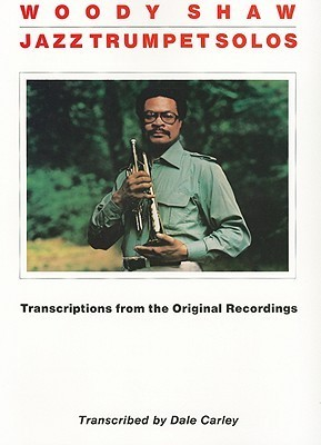 Woody Shaw: Jazz Trumpet Solos  by  Woody Shaw