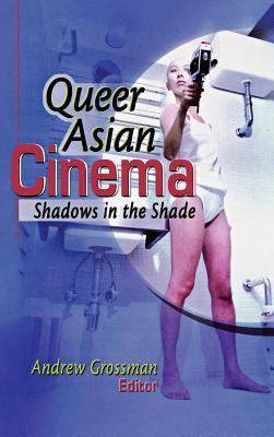 Queer Asian Cinema Andrew Grossman