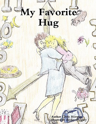 My Favorite Hug  by  Chris Morgan