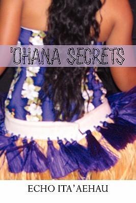 Ohana Secrets  by  Echo Itaaehau