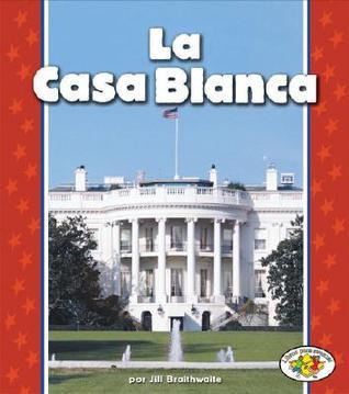 La Casa Blanca/the White House  by  Jill Braithwaite