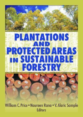 Plantations and Protected Areas in Sustainable Forestry C. Price William