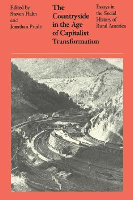 Countryside in the Age of Capitalist Transformation Steven Hahn