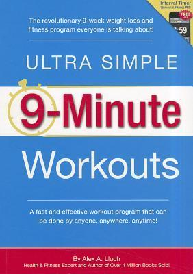Ultra Simple 9-Minute Workouts Alex A. Lluch