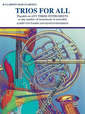 Trios for All: B-Flat Clarinet, Bass Clarinet  by  Albert Stoutamire