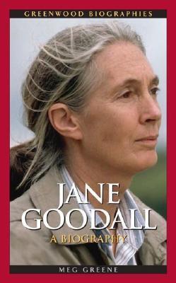 Jane Goodall: A Biography  by  Meg Greene