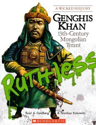 Ghengis Khan: 13th-Century Mongolian Tyrant  by  Enid A. Goldberg