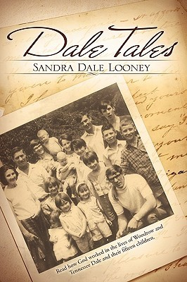 Dale Tales  by  Sandra Dale Looney