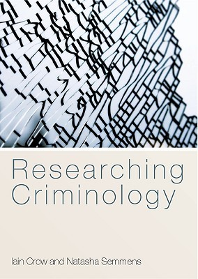 Researching Criminology  by  Iain D. Crow