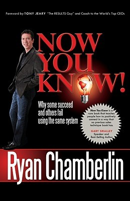 Now You Know: Why Some Succeed and Others Fail Using the Same System  by  Ryan Chamberlin