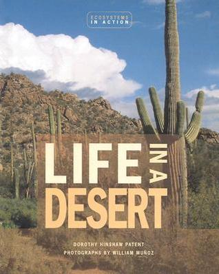 Life in a Desert  by  Dorothy Hinshaw Patent