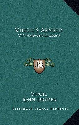Aeneid (Harvard Classics, Vol 13)  by  Virgil