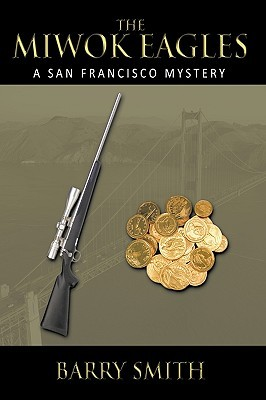 The Miwok Eagles: A San Francisco Mystery Barry       Smith