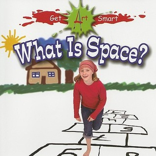 What Is Space?  by  Susan Markowitz-meredith