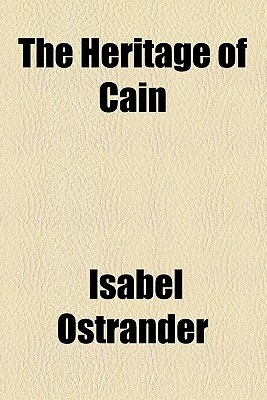 The Heritage of Cain Isabel Ostrander