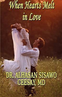 When Hearts Melt in Love Alhasan Sisawo Ceesay