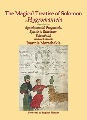 The Magical Treatise of Solomon, or Hygromanteia  by  Ioannis Marathakis