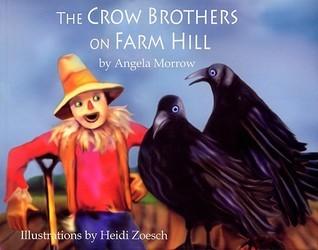 The Crow Brothers on Farm Hill Angela Morrow