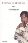 E ventanni che ho ventanni Dario Cassini