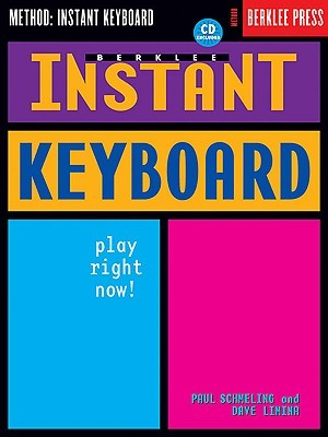 Berklee Instant Keyboard: Play Right Now!  by  Paul Schmeling