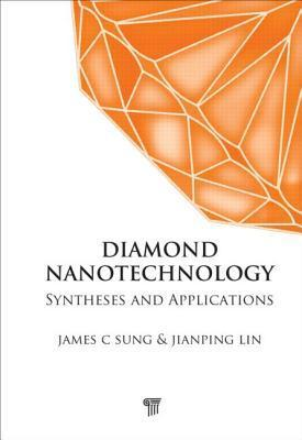 Diamond Nanotechnology: Synthesis and Applications James C. Sung