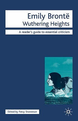 Emily Brontë: Wuthering Heights:  [A Readers Guide To Essential Criticism]  by  Patsy Stoneman