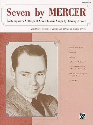 Seven  by  MERCER: Contemporary Settings of Seven Classic Songs by Johnny Mercer