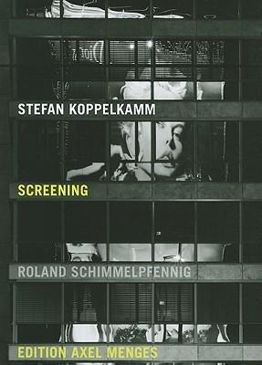 Screening  by  Roland Schimmelpfennig