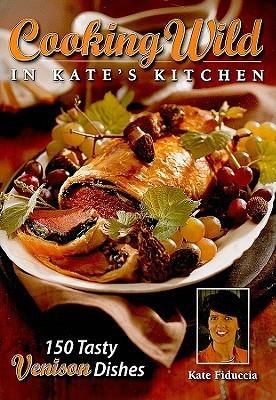 Cooking Wild in Kates Kitchen: Venison Kate Fiduccia