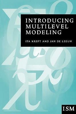 Introducing Multilevel Modeling  by  Ita Kreft