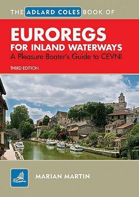 Adlard Coles Book Of Euro Regs For Inland Waterways: A Pleasure Boaters Guide To Cevni Marian Martin