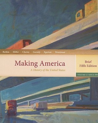 Making America: A History Of The United States, Volume II: From 1865, Brief  by  Carol Berkin