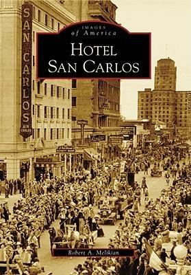 Hotel San Carlos  by  Robert A. Melikian