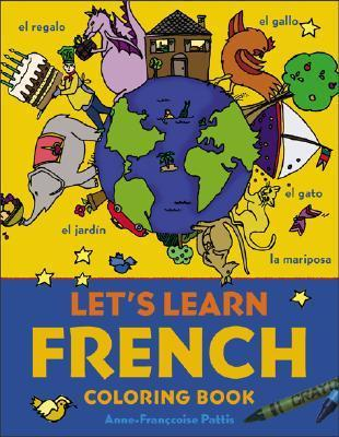 Lets Learn French Coloring Book  by  Anne-Francoise Pattis