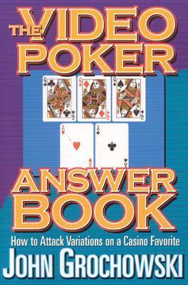 The Video Poker Answer Book  by  John Grochowski