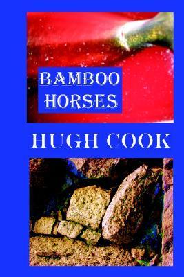 Bamboo Horses Hugh Cook