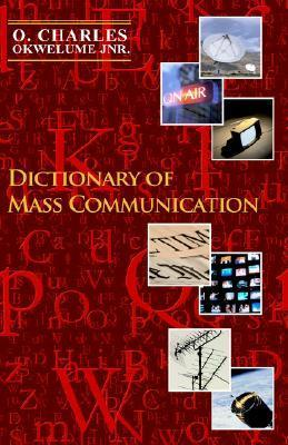 Dictionary of Mass Communication O, Charles Okwelume