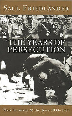 The Years of Persecution  by  Saul Friedländer