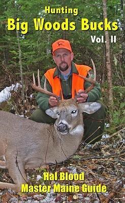Hunting Big Woods Bucks, Volume 2  by  Hal Blood