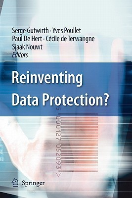 Reinventing Data Protection?  by  Serge Gutwirth