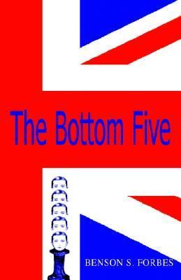 The Bottom Five  by  Benson S. Forbes